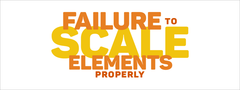 Graphic Design Mistakes - Failure to scale elements properly