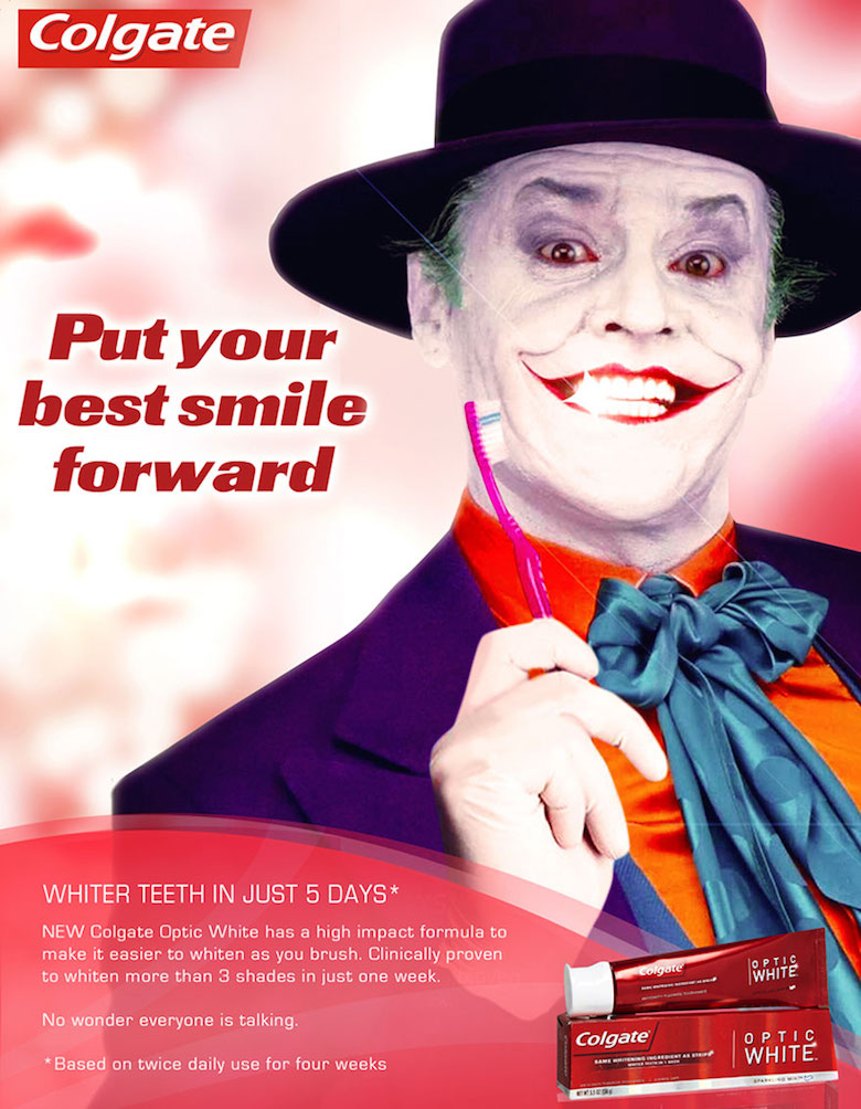 If The Joker endorsed Colgate