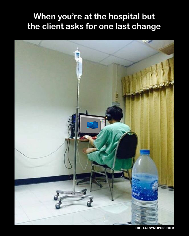 When you're at the hospital but the client asks for one last change.