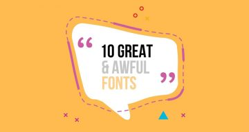 10 Great Fonts You Should Use, And 9 Awful Fonts You Should Avoid