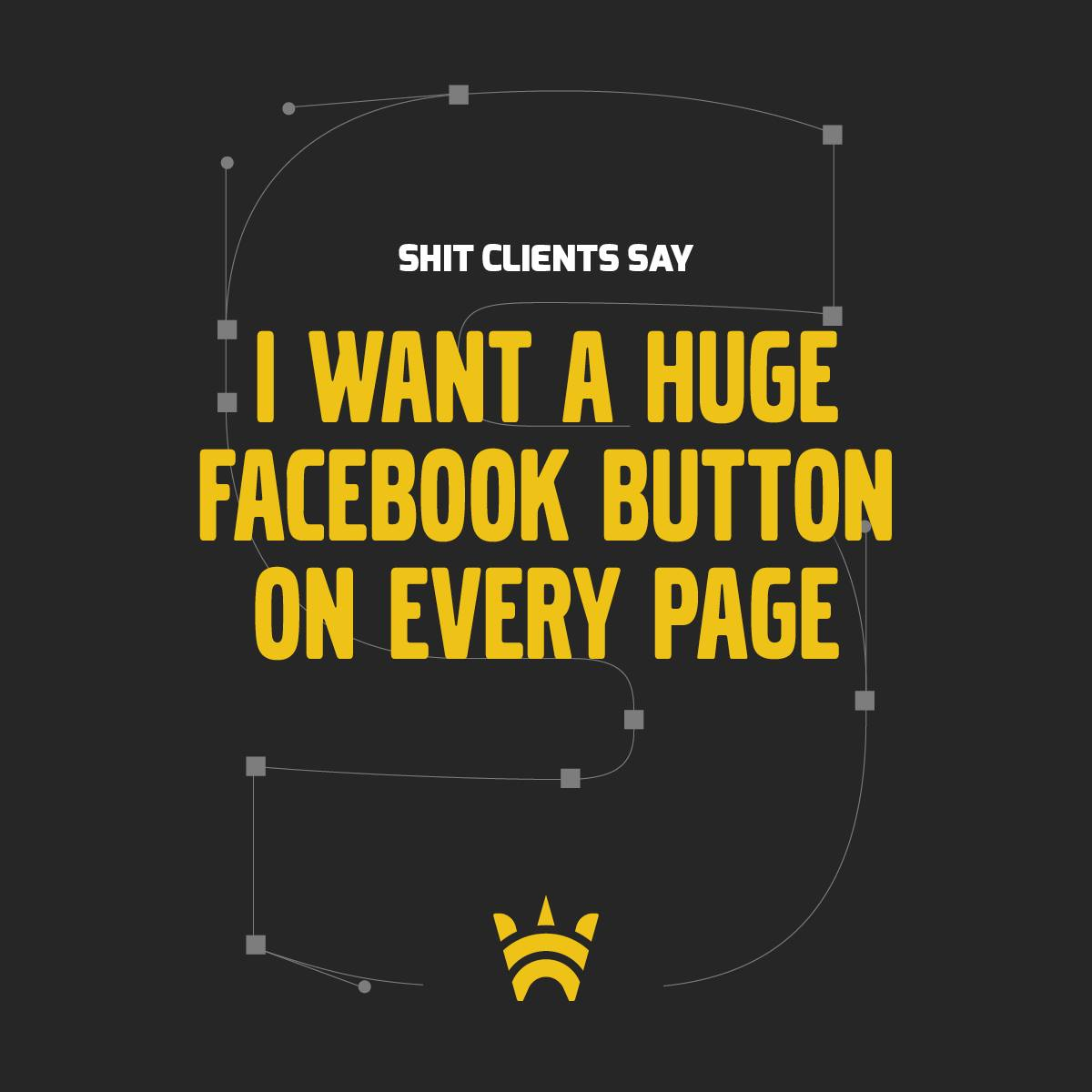 I want a huge Facebook button on every page