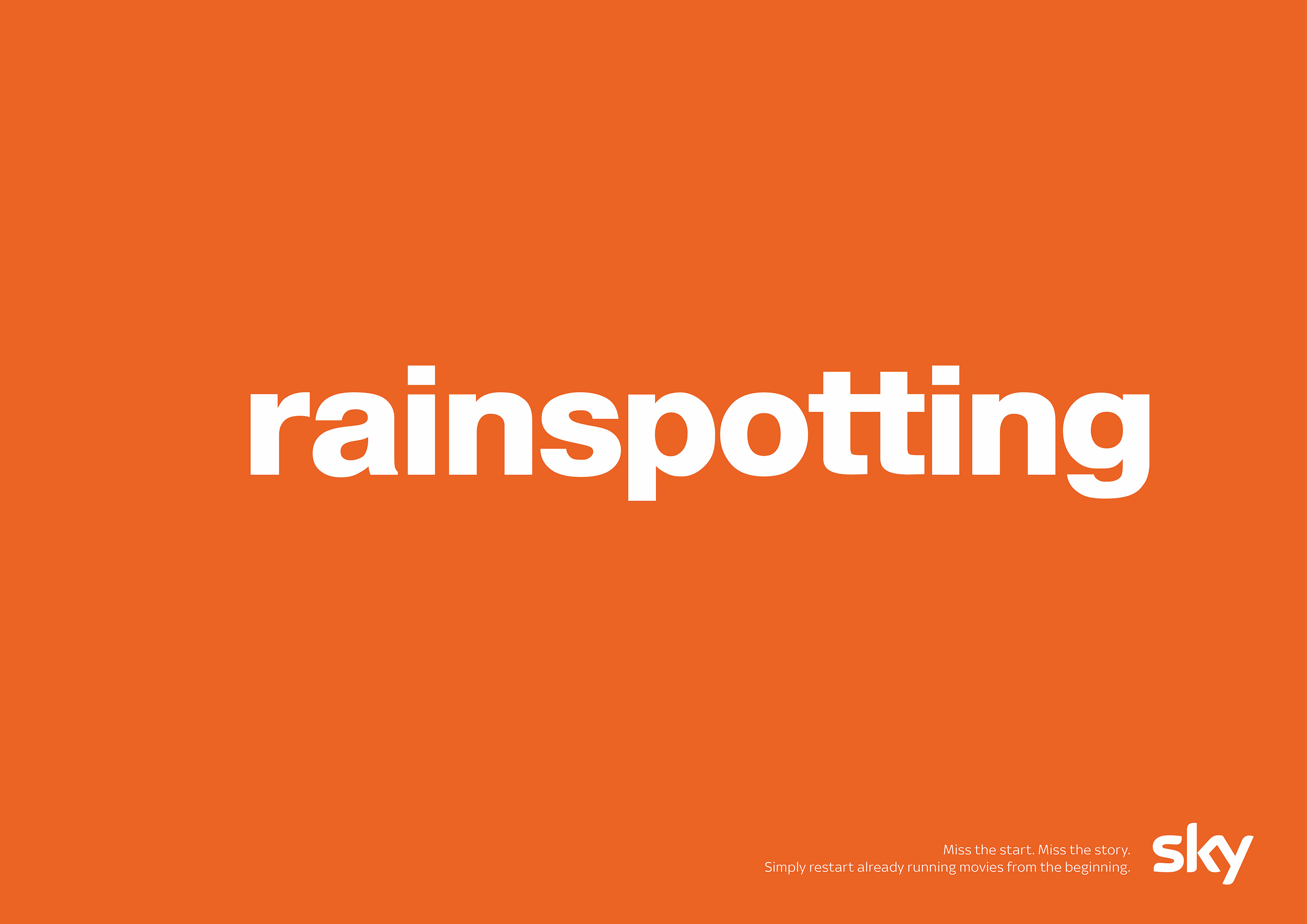 Miss the start. Miss the story - Sky (Trainspotting)