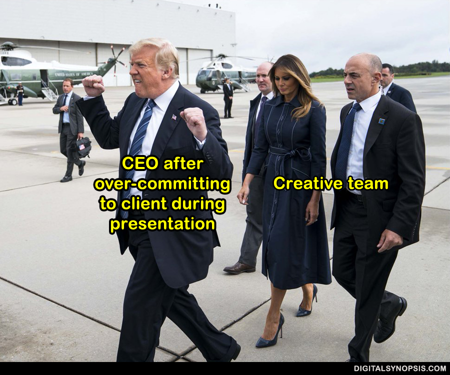 CEO after over-committing to client during presentation (Trump) vs. Creative Team
