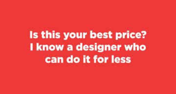 9 Things You Should Never Say To A Designer