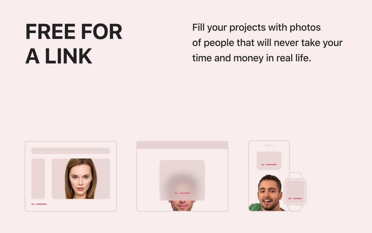 Free for a link - Fill your projects with photos of people that will never take your time and money in real life.