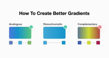 6 Useful Tips To Help You Create Better Gradients