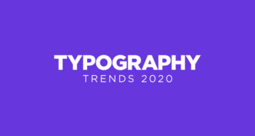 Top 4 Typography Trends Of 2020