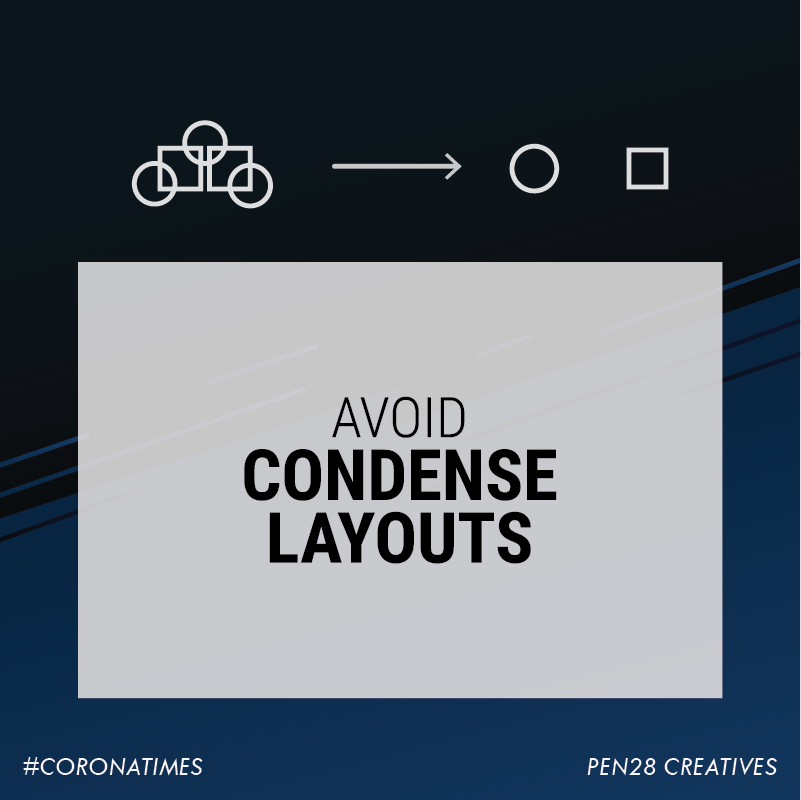 Avoid condensed layouts