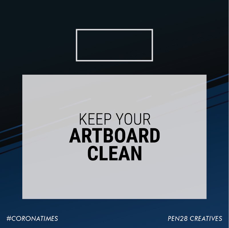 Keep your artboard clean