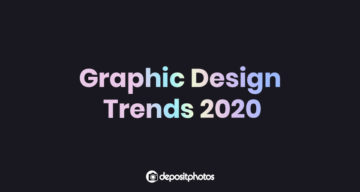 Top 8 Graphic Design Trends Of 2020
