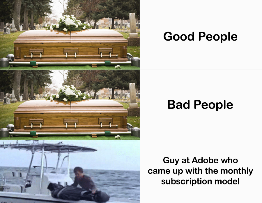 Good People, Bad People, Adobe guy who came up with monthly subscription model
