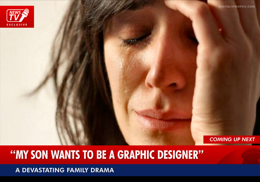 My son wants to be a graphic designer - A devastating family drama