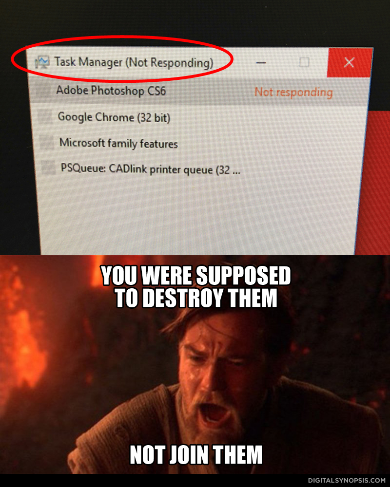 Task Manager (Not Responding) - You were supposed to destroy them, not join them