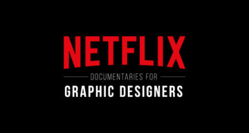 Top 10 Netflix Documentaries For Graphic Designers