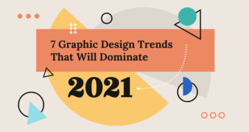 7 Graphic Design Trends For 2021