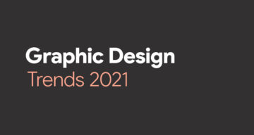 Top 11 Graphic Design Trends For 2021
