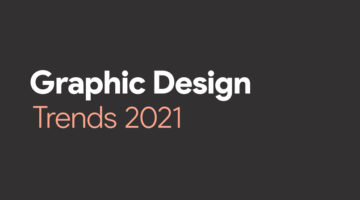 top-graphic-design-trends-2021