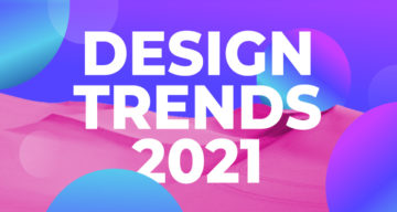 Top Digital & Graphic Design Trends For 2021