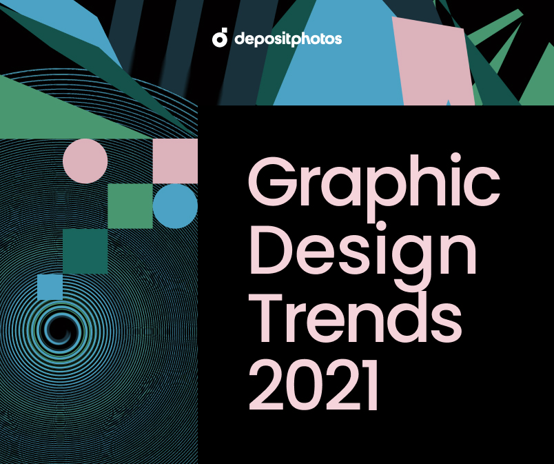 Top 7 Graphic Design Trends For 2021